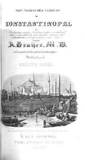 Mijn negenjarig verblijf in Konstantinopel of Beschrijving van deze hoofdstad in hare veschillende deelen: gezondheids-leer en de zeden harer bewoners, het Mohamedismus en deszelfs invloed en verdere zaken