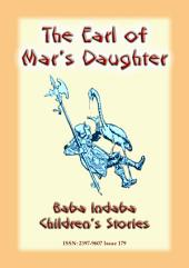 THE EARL OF MAR'S DAUGHTER - an English Fairy Tale: Baba Indaba Children's Stories - Issue 179