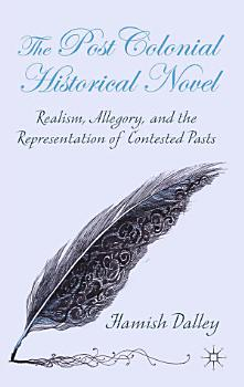 The Postcolonial Historical Novel PDF