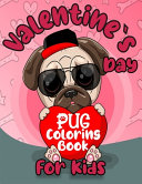 Valentine`s Day Pug Coloring Book For Kids