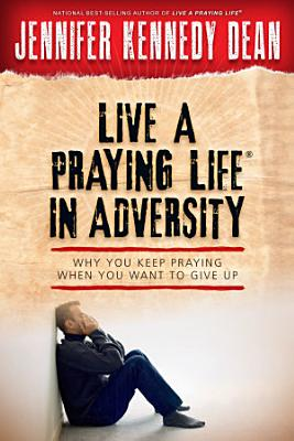 Live a Praying Life   in Adversity