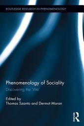 Phenomenology of Sociality: Discovering the 'We'