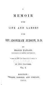 A Memoir of the Life and Labors of the Rev. Adoniram Judson: Part 1