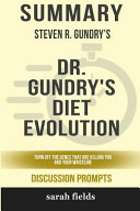Summary  Steven R  Gundry s Dr  Gundry s Diet Evolution  Turn Off the Genes That Are Killing You and Your Waistline