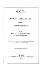 God: Conferences Delivered at Nôtre Dame in Paris