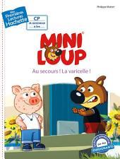1ères lectures - CP2 / Mini-Loup - Au secours ! La varicelle !