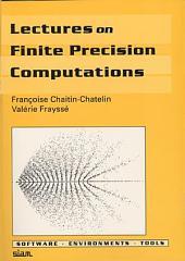 Lectures on Finite Precision Computations