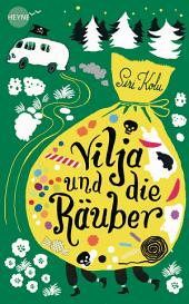 Vilja und die Räuber: Roman