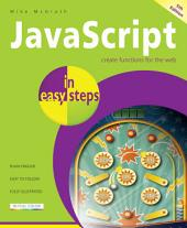 JavaScript in easy steps, 5th edition: Create functions for the web