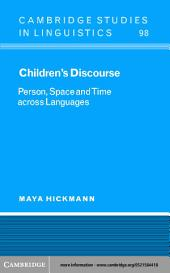 Children's Discourse: Person, Space and Time across Languages
