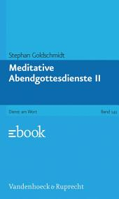 Meditative Abendgottesdienste: Teil 2