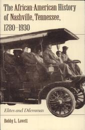 The African-american History of Nashville, Tn: 1780-1930 (p)