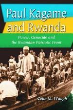 Paul Kagame and Rwanda