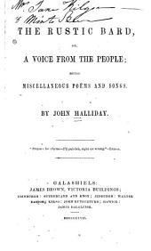 The Rustic Bard, Or, A Voice from the People; Being Miscellaneous Poems and Songs