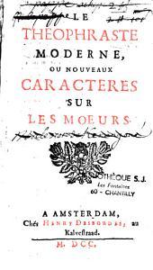 Le Théophraste moderne ou nouveaux caractères sur les moeurs