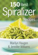 150 Best Spiralizer Recipes Book