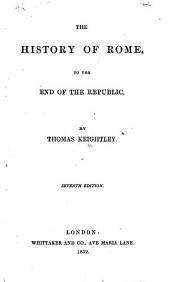 The History of Rome, to the End of the Republic ... Seventh Edition