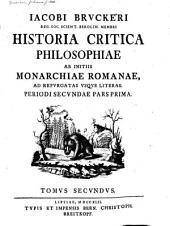 Iacobi Brvokeri ...: Historia critica philosophiae a mvndi inovnabvilis ad noatram vsqve aetatem dedvcta ...