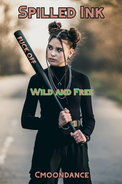 Download Spilled Ink  Wild and Free Book