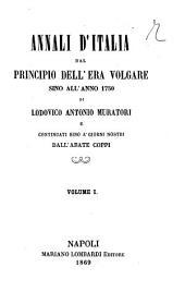 Annali d'Italia dal principio dell'era volgare sino all'anno 1750 di Ludovico Antonio Muratori: Volume 1