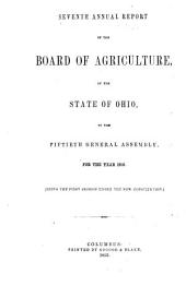 Annual Report of the Ohio State Board of Agriculture: With an Abstract of the Proceedings of the County Agricultural Societies, to the General Assembly of Ohio ..., Volume 7