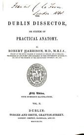 The Dublin dissector, or system of practical anatomy: Volume 2