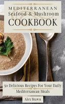 Mediterranean Seafood & Mushroom Cookbook