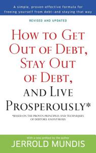 How to Get Out of Debt, Stay Out of Debt, and Live Prosperously*