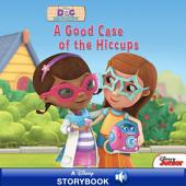 Doc McStuffins: A Good Case of the Hiccups: A Disney Read-Along
