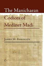 The Manichaean Codices of Medinet Madi