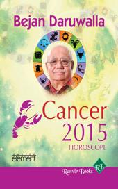 Your Complete Forecast 2015 Horoscope - Cancer