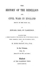 The History of the Rebellion and Civil Wars in England: Begun in the Year 1641, Volume 6