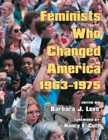 Feminists who Changed America  1963 1975 PDF
