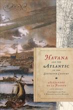 Havana and the Atlantic in the Sixteenth Century PDF