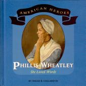 Phillis Wheatley: She Loved Words