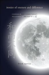 Ironies of Oneness and Difference: Coherence in Early Chinese Thought; Prolegomena to the Study of Li