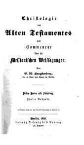 Christologie des Alten Testaments und Commentar über die Messianischen Weissagungen der Propheten: Band 3,Ausgabe 1