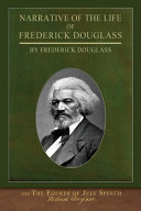 Narrative of the Life of Frederick Douglass and The Fourth of July Speech