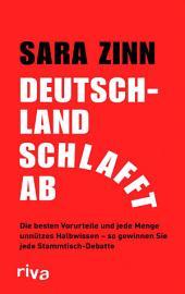 Deutschland schlafft ab: Die besten Vorurteile und jede Menge unnützes Halbwissen - so gewinnen Sie jede Stammtisch-Debatte