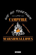 We Go Together Like Campfire Marshmallows Notebook PDF