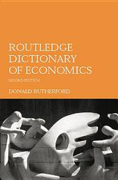 Routledge Dictionary of Economics: Edition 2