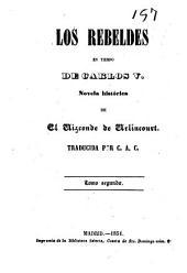 Los rebeldes en tiempos de Carlos V: novela histórica