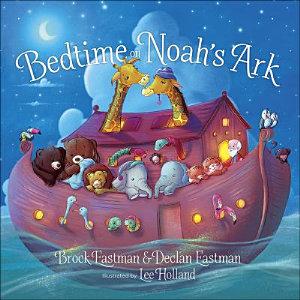 Bedtime on Noah s Ark