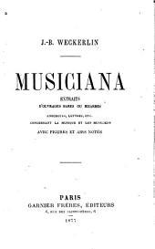 Musiciana: extraits d'ouvrages rares ou bizarres, anecdotes, lettres, etc. concernant la musique et les musiciens