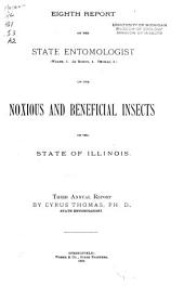 Report of the State Entomologist on the Noxious and Beneficial Insects of the State of Illinois: Volume 8