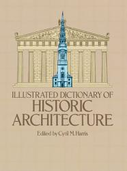 Illustrated Dictionary Of Historic Architecture Book PDF