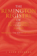 The Remington Registry of Outstanding Professionals 2011-2012