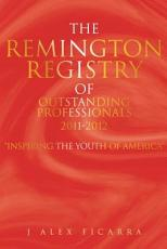 The Remington Registry of Outstanding Professionals 2011 2012 PDF