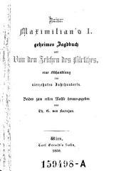 Kaiser Maximilian's I. geheimes Jagdbuch und von den Zeichen des Hirsches: eine Abhandlung des 14. Jahrhunderts