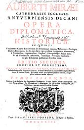 Auberti Miraei ... Opera diplomatic et historica ...: Notitia ecclesiarum Belgii. Supplementum ad diplomata Miraei. Index chronolgicus. Index generalis. Index familiarum